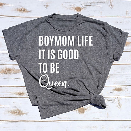 BOYMOM Good to Be Queen