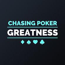 Chasing Poker Greatness podcast logo