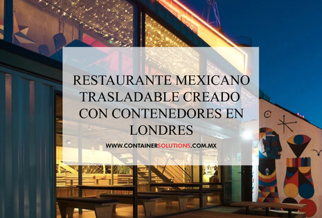 Restaurante mexicano trasladable creado con Contenedores en Londres