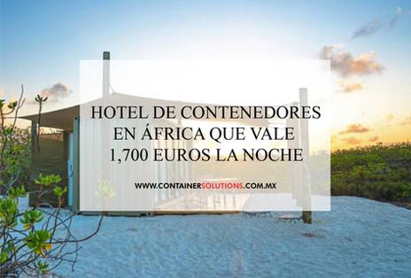 Hotel de contenedores en África que cuesta 1,700 euros la noche