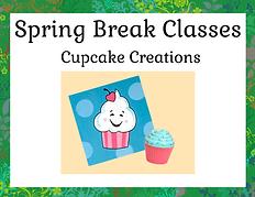 Spring Break Classes - Cupcake Creations