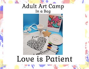 Adult Art Camp in A Bag - Love is Patien