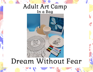 Adult Art Camp in A Bag -Dream Without F