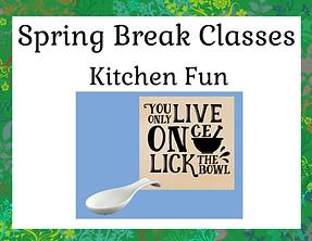 Spring Break Classes - Kitchen Fun.png
