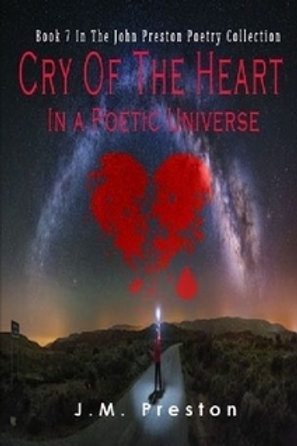 Cry of the Heart In a Poetic Universe Book 7