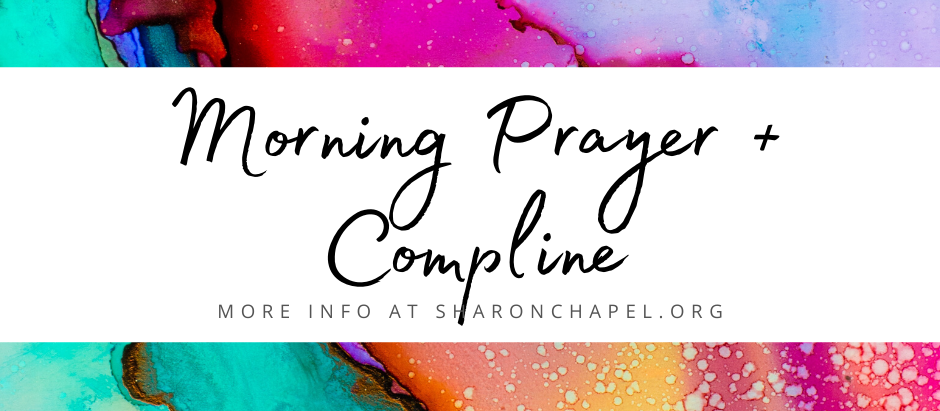 New Links: Morning Prayer + Compline