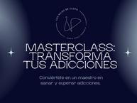 Masterclass Transforma tus adicciones