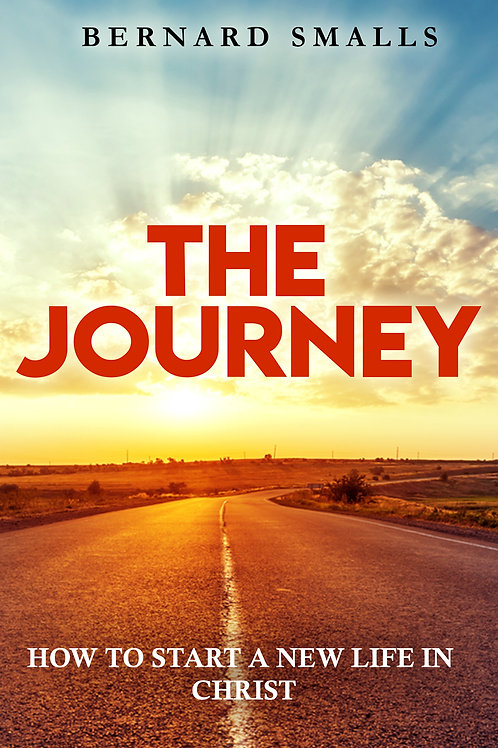 The Journey!  Start A New Life In Christ