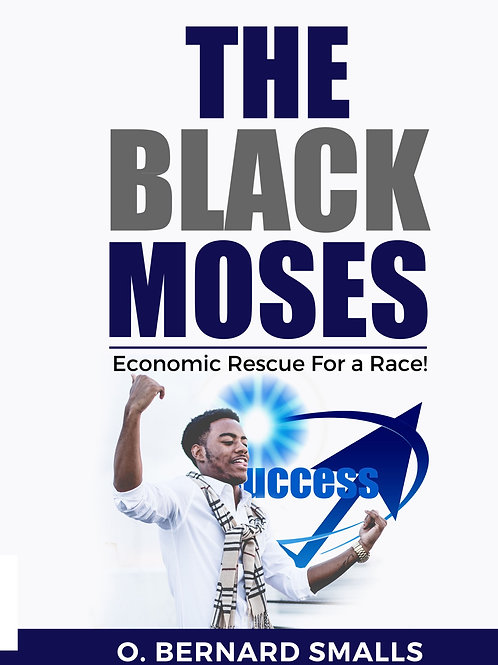 The Black Moses! Economic Rescue