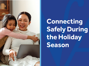 Connecting Safely During the Holiday Season