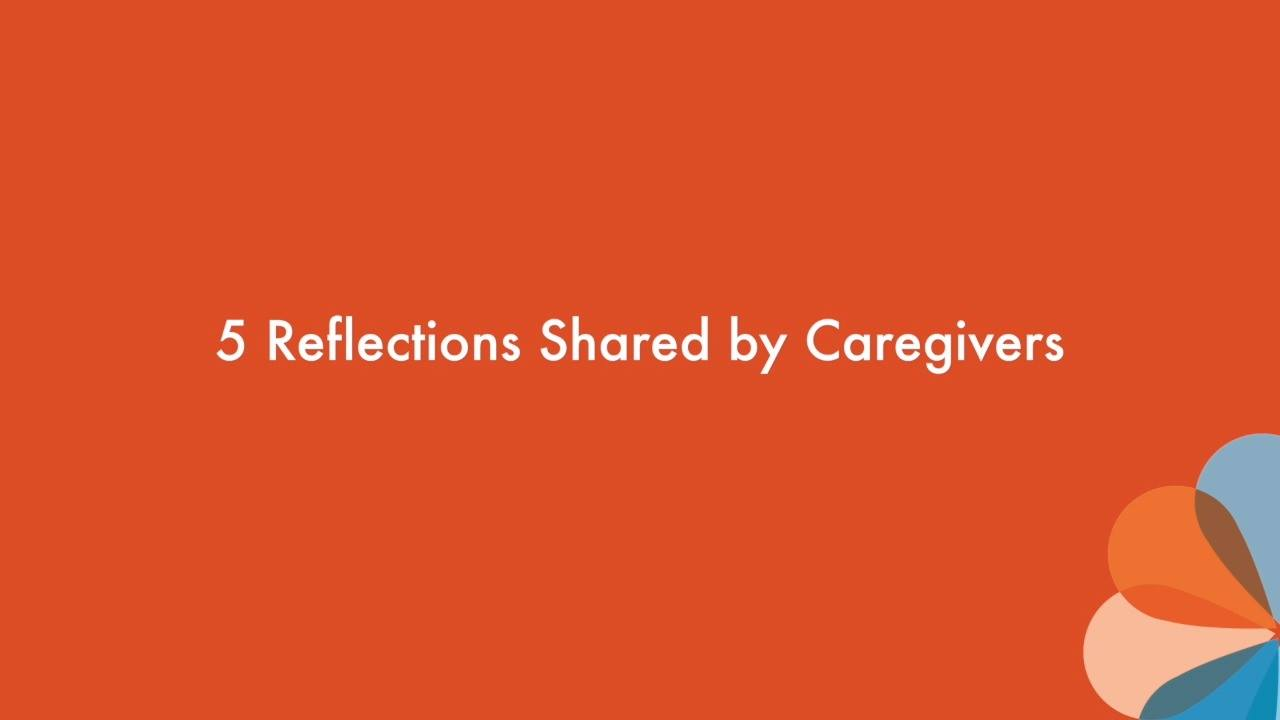 5 Reflections Shared By Caregivers