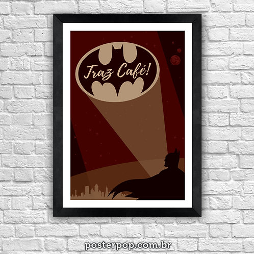 Poster Batman Traz Café