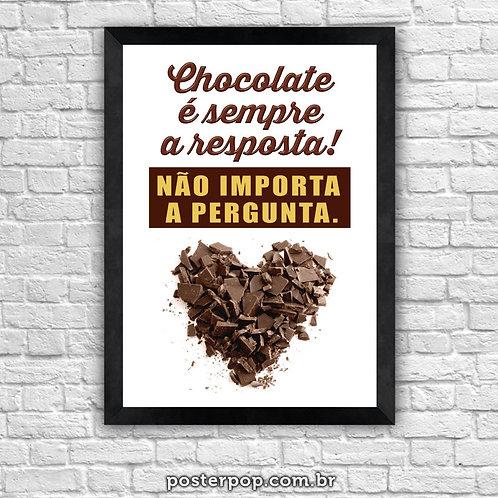 """Quadro Poster """"Chocolate é sempre a resposta"""""""