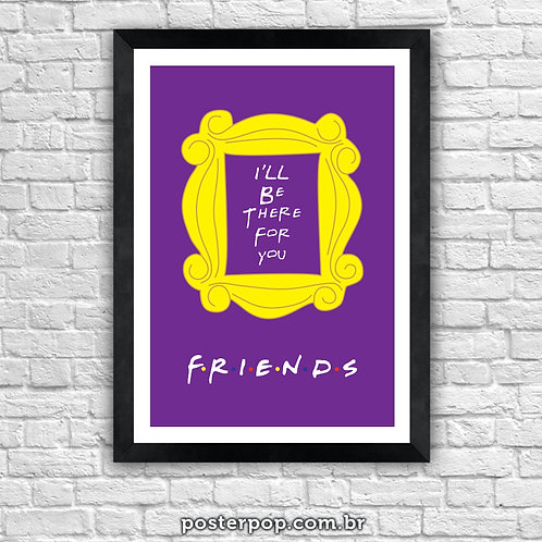 """Poster FRIENDS - """"I'll Be There for You"""""""