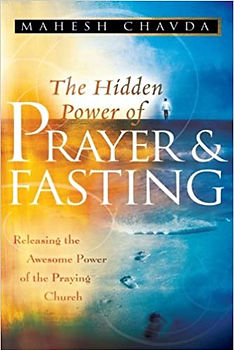 The Hidden Power of Prayer and Fasting-