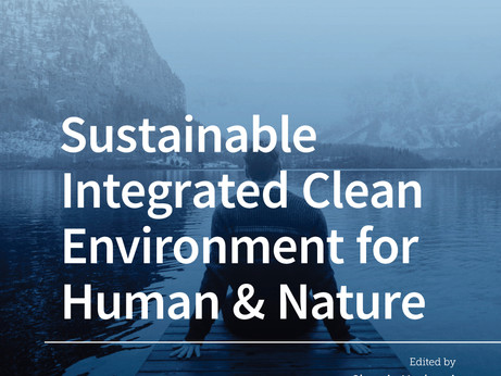 Just Published: Sustainable Integrated Clean Environment for Human & Nature (Edited Volume)