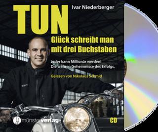 """Hörbuch: """"TUN – Glück schreibt man mit drei Buchstaben"""" von Ivar Niederberger"""