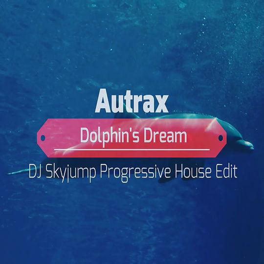 Autrax - Dolphin's Dream (D.J. Skyjump Progressive
