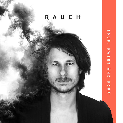 RAUCH      'Soup, Sweet and Sour' - Download