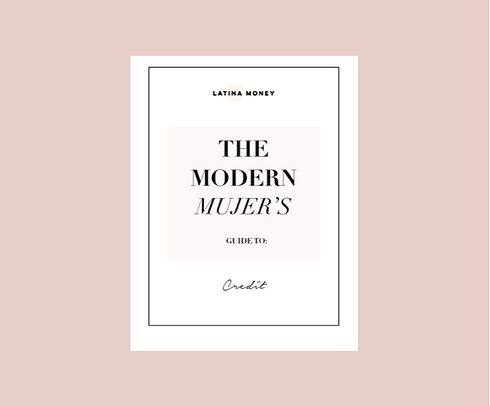The Modern Mujer's Guide To Credit by La