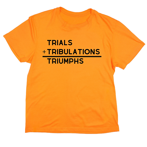 Trials +Tribulations Tee
