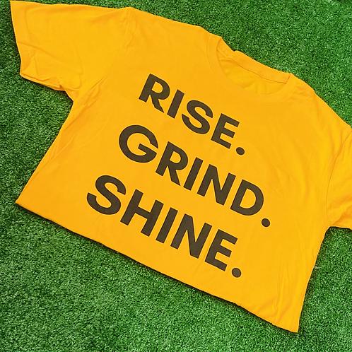 Rise. Grind. Shine. Tee