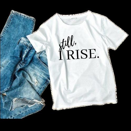 Still, I Rise