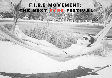 F.I.R.E Movement: The Next FYRE Festival