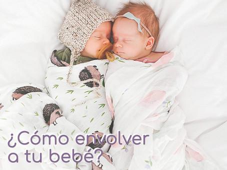 ¿Cómo envolver a tu bebé?