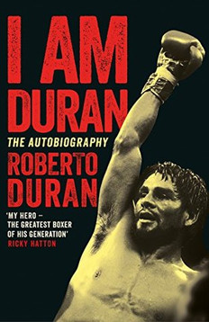 Αποσπάσματα από την αυτοβιογραφία του Roberto Duran