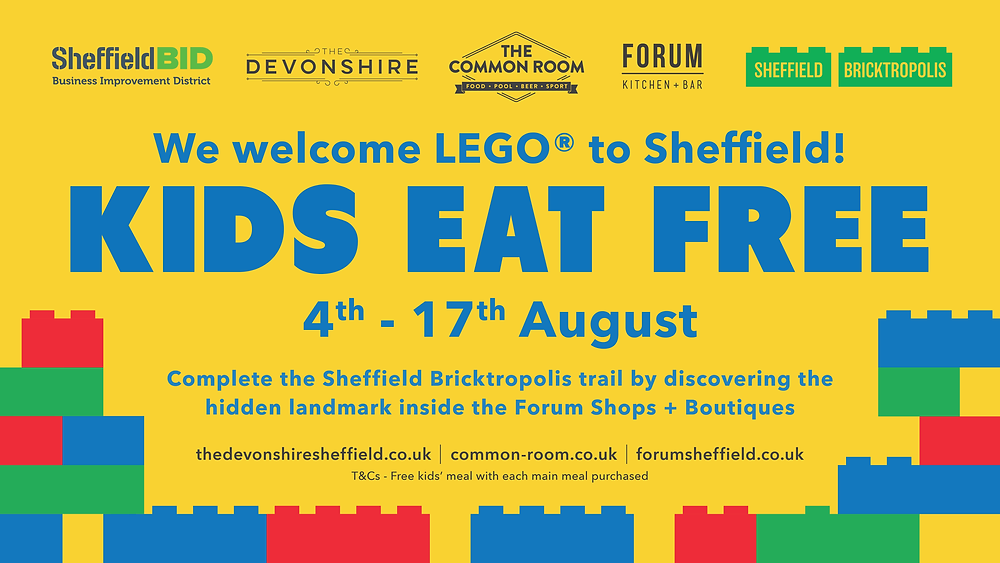 Poster to advertise Kids Eat Free Offer for Sheffield Bricktroproplis between 4th - 17th August at Forum Kitchen + Bar, The Devonshire and The Common Room