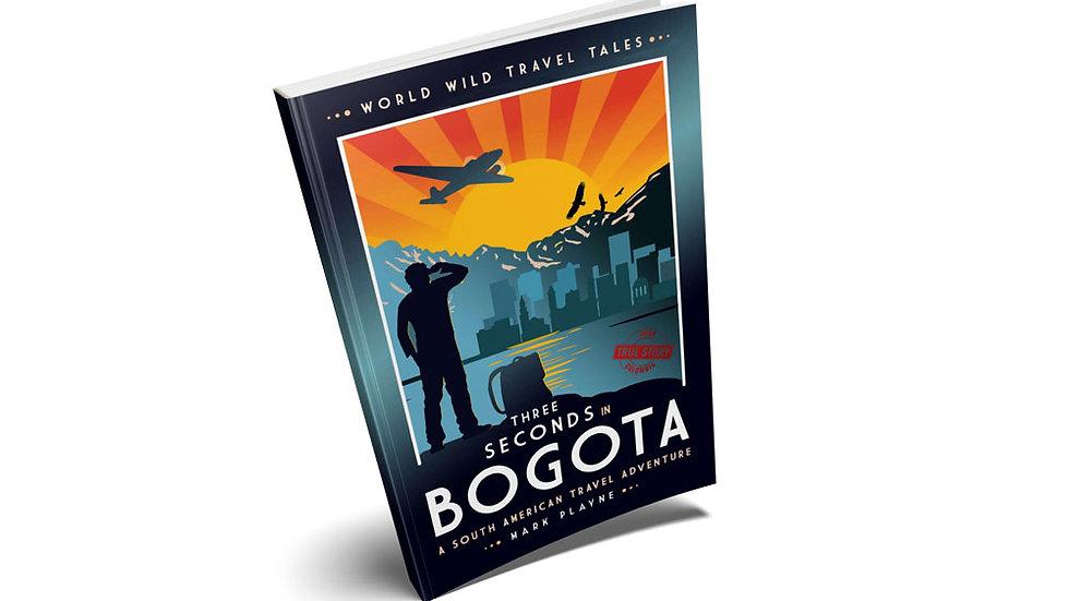3 Seconds in Bogota - Signed Author copy