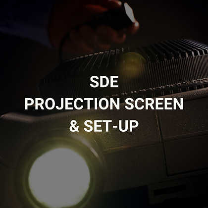 SDE Projection Screen & Set-Up