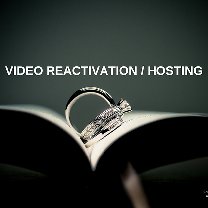 Video Reactivation / Hosting