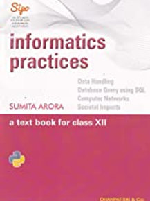 Information Practices Class 12 - Sumita Arora