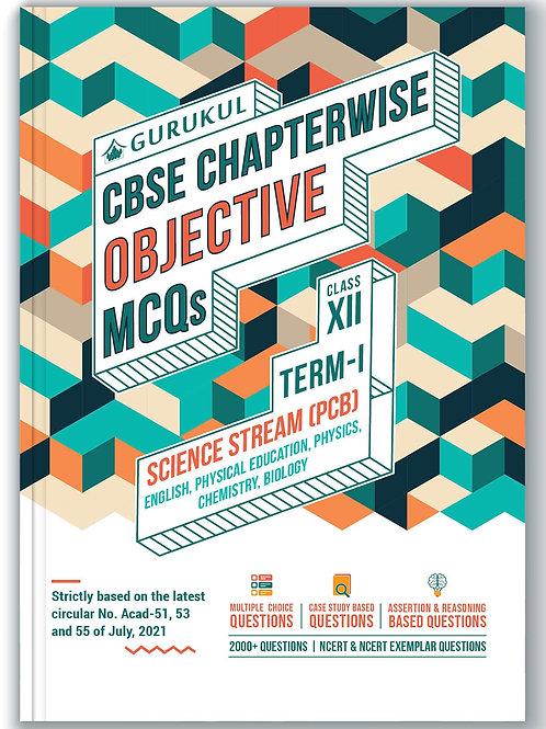 Gurukul CBSE Chapterwise Objective Class 12 (PCB) 1 Term 1