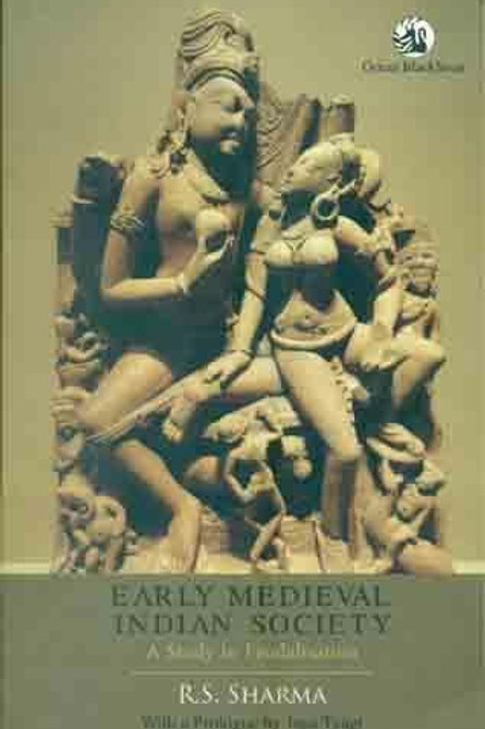 Early Medieval Indian Society - R.S.Sharma