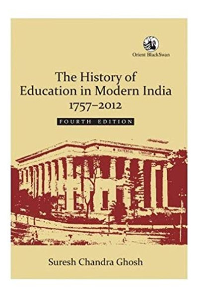 The History of Education in Modern India 1757-2012 - Suresh Chandra Gosh