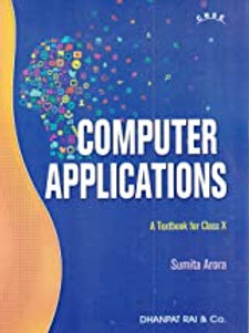Computer Applications Class 10 - Sumita Arora