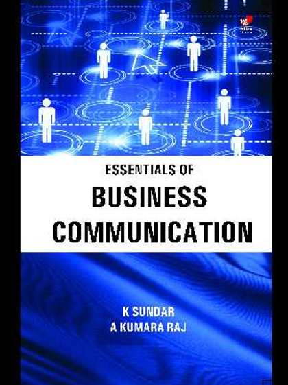 Essentials of Business Communication - K.Sundar & A.Kumara Raj