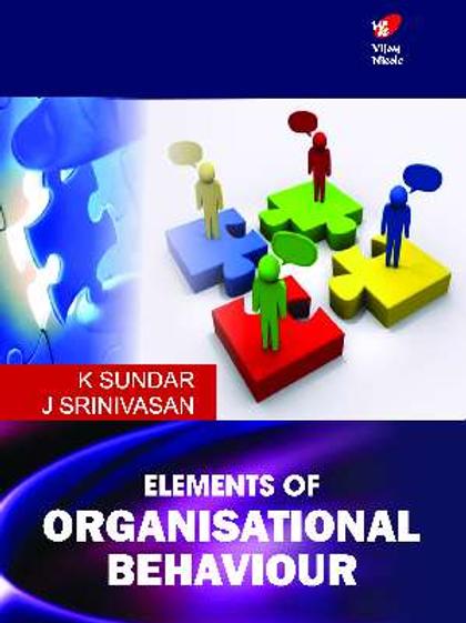 Elements of Organisational Behaviour - K.Sundar & J.Srinivasan