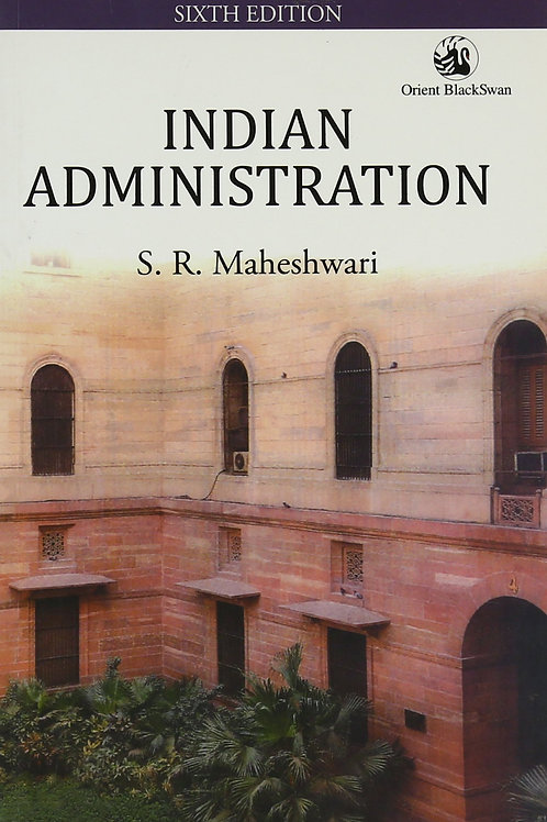 Indian Administration  - S.R.Maheshwari