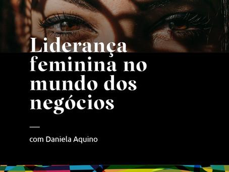 Diálogos #5 - Liderança feminina no mundo dos negócios