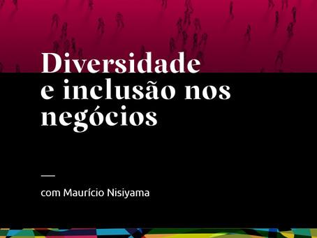 diálogos #4 - Diversidade e inclusão nos negócios com Maurício Nisiyama