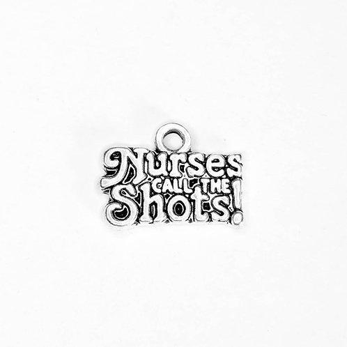 """Nurses Call the Shots"" Charm"