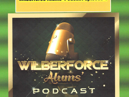 Wilberforce Alums' Podcast Episode 1