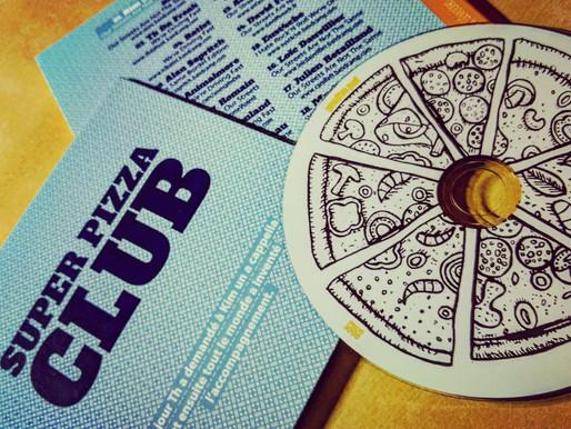 Le CD du Super Pizza Club !