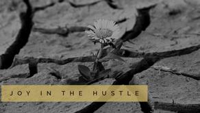 Joy in the Hustle