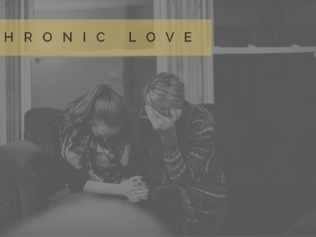 Chronic Love (Loving those with Mental Health Issues)