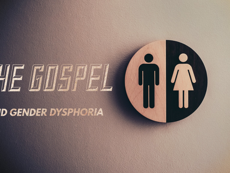 The Gospel and Gender Dysphoria